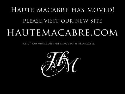 Haute Macabre Has Moved